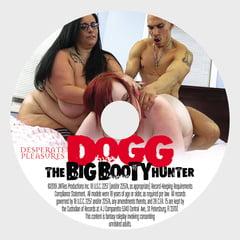 Dogg, The Big Booty Hunter, Volume 1